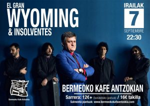 Wyoming y Los Insolventes @ Bermeoko Kafe Antzokia
