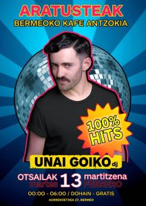 Unai Goikolea DJ Set %100 HITS @ Bermeoko Kafe Antzokia